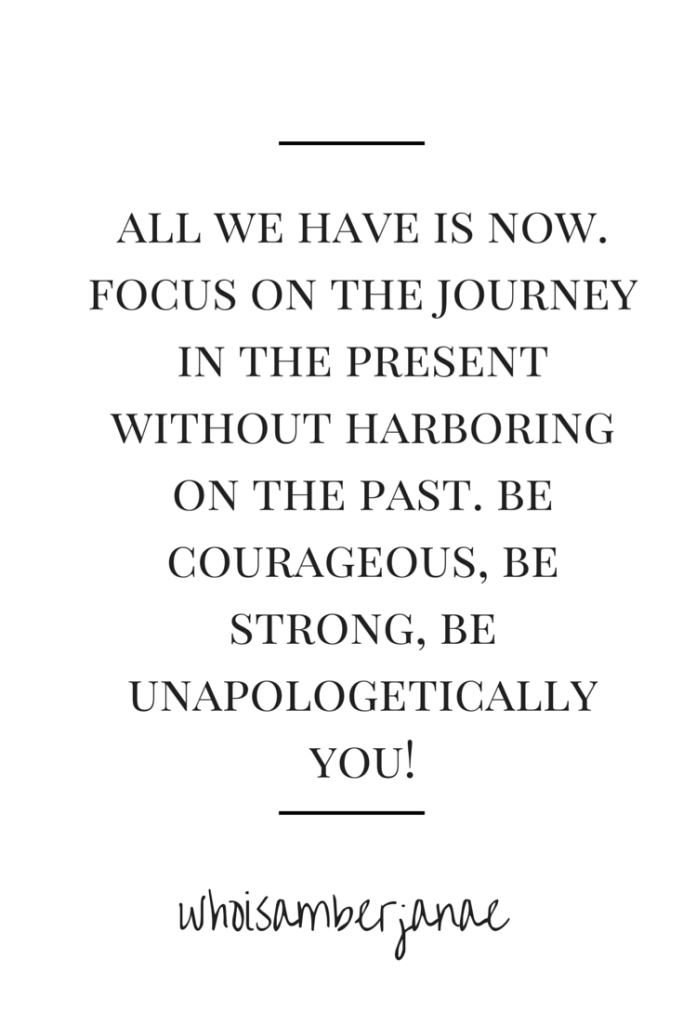all we have is now. focus on the journey (1)